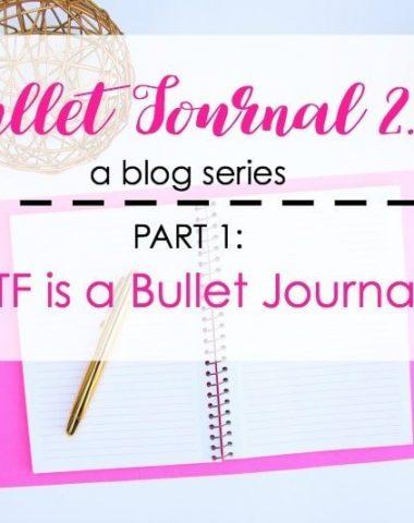 Bullet Journal 2.0: Part 1, WTF is a Bullet Journal?