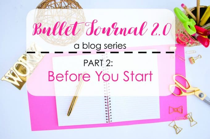 Bullet Journal 2.0: Before You Get Started