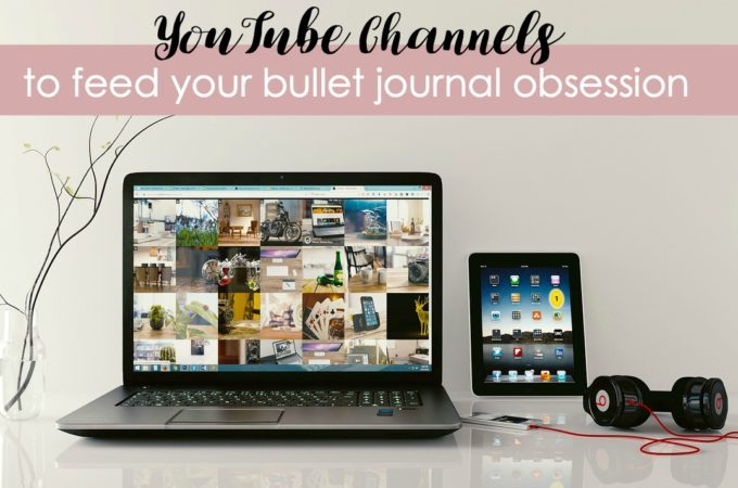 YouTube Channels to Feed Your Bullet Journal Obsession