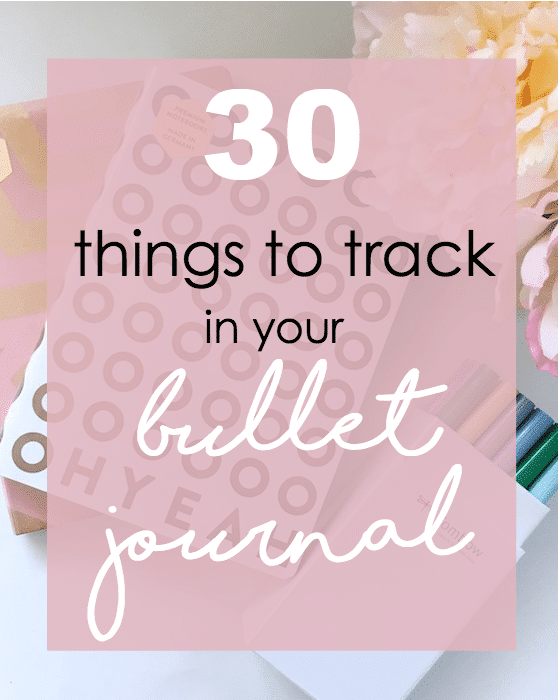30 things you can start tracking in your bullet journal