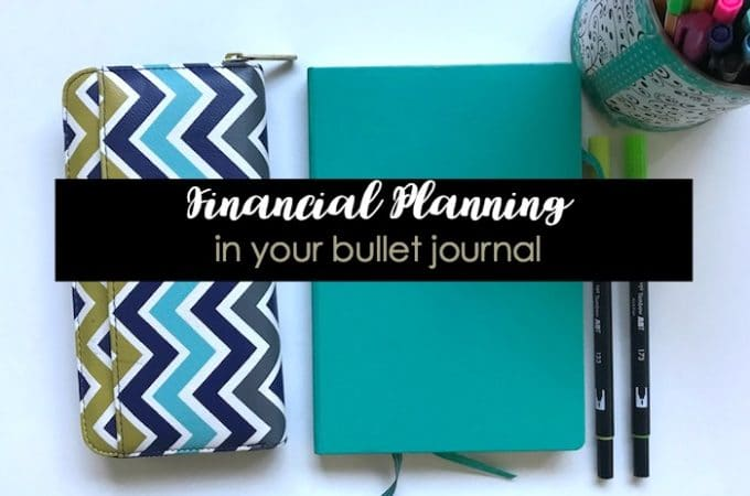 Financial Planning in Your Bullet Journal: Gain Control of Your Finances