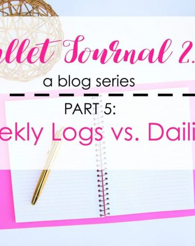 Weekly Logs vs. Dailies: what's the benefit of each and how to use them