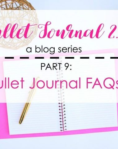 Bullet Journal 2.0: Bullet Journal FAQs