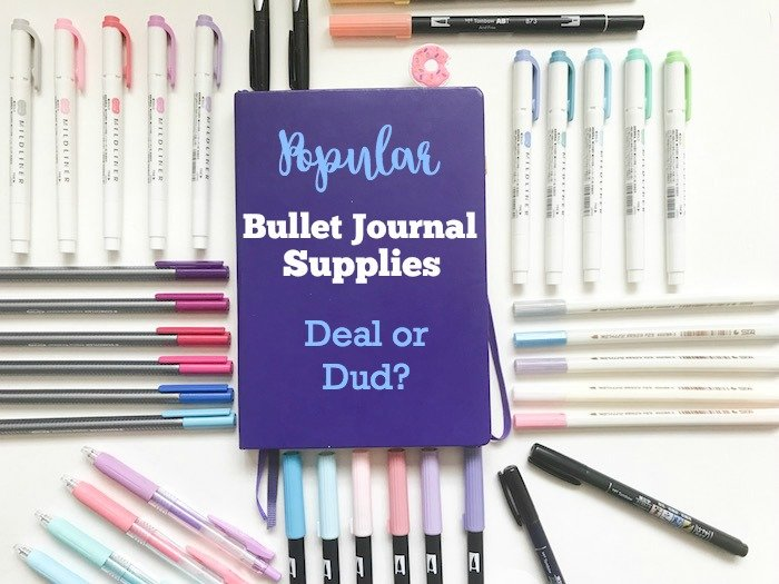 Popular Bullet Journal Supplies: Deal or Dud