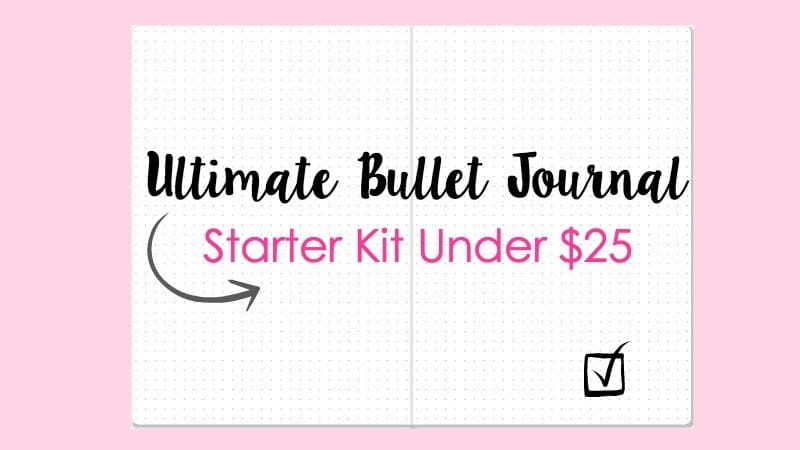 Ultimate Bullet Journal Starter Kit Under $25