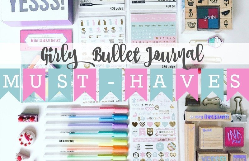 Girly Bullet Journal Must-Haves
