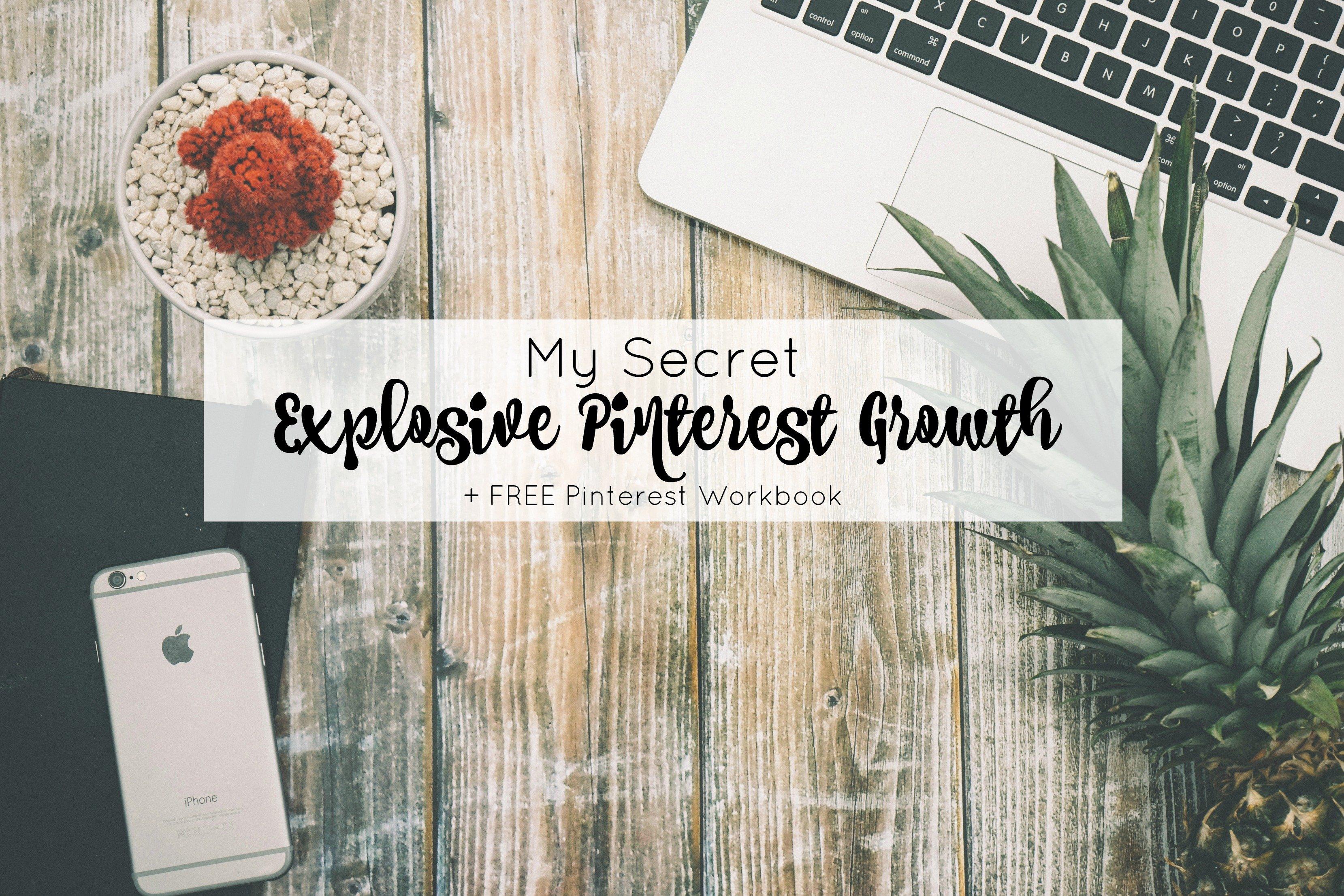 My Secret to Explosive Pinterest Growth