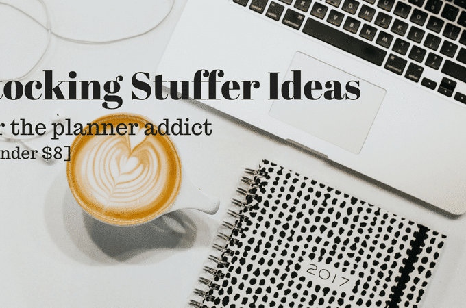 Epic Stocking Stuffer Ideas for the Planner Addict under $8