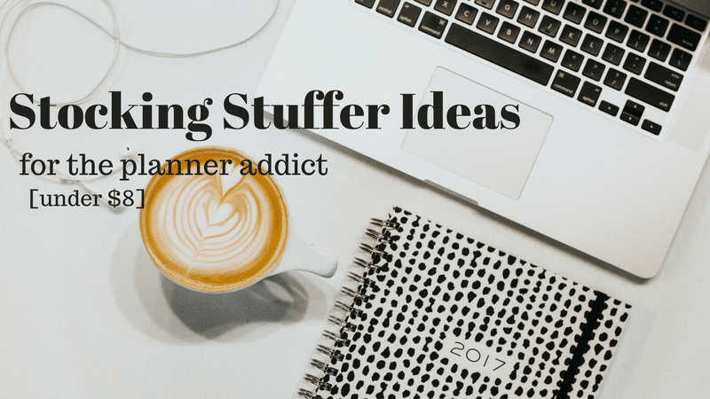 Stocking Stuffers for the Planner Addict Under $8