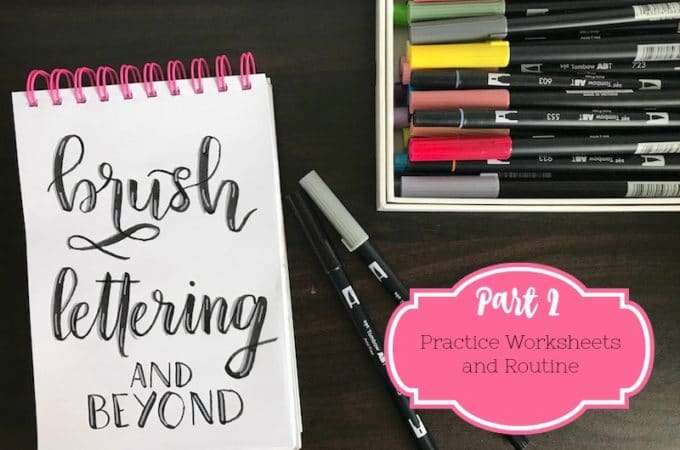 Brush Lettering and Beyond: Lettering Worksheets and Practice Routine