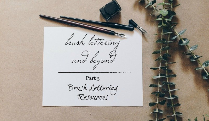 Brush Lettering and Beyond: Part 3: The Best Brush Lettering Resources