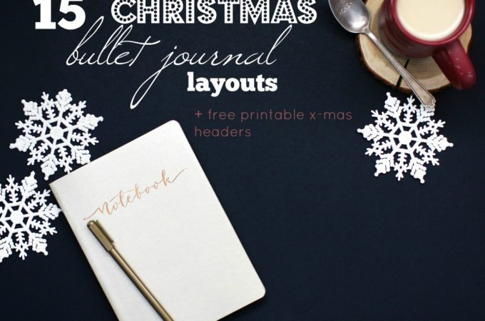 15 Christmas Bullet Journal Layout Ideas + FREE Printable Christmas Headers