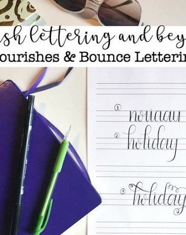 Brush Lettering and Beyond: Flourishes and Bounce Lettering