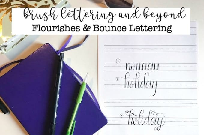 Brush Lettering and Beyond: Flourishes & Bounce Lettering