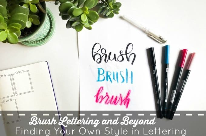 Brush Lettering and Beyond: Finding Your Own Style in Brush Lettering