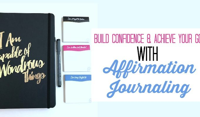 Build Confidence and Achieve Your Goals with an Affirmation Journal