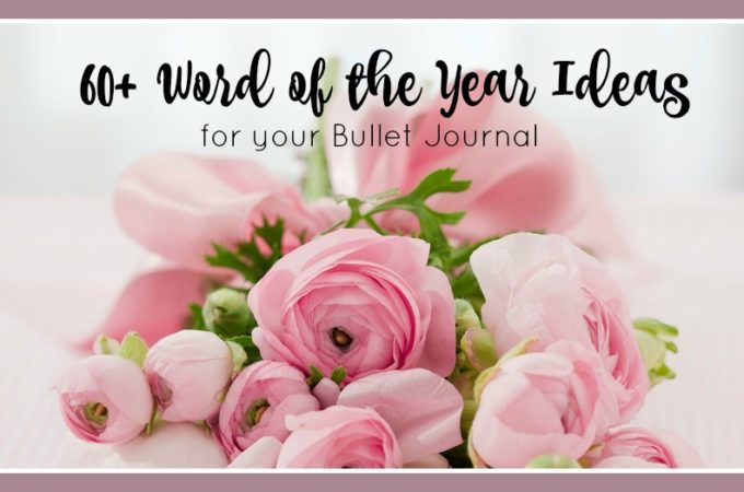 Word of the Year Ideas for Your Bullet Journal