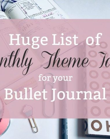 Huge List of Monthly Theme Ideas for your Bullet Journal