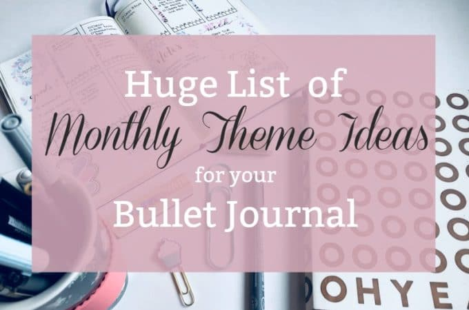 Massive List of Monthly Theme Ideas for your Bullet Journal