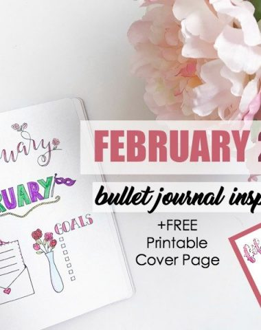 February 2018 Bullet Journal Inspiration and Free Printable Cover Page