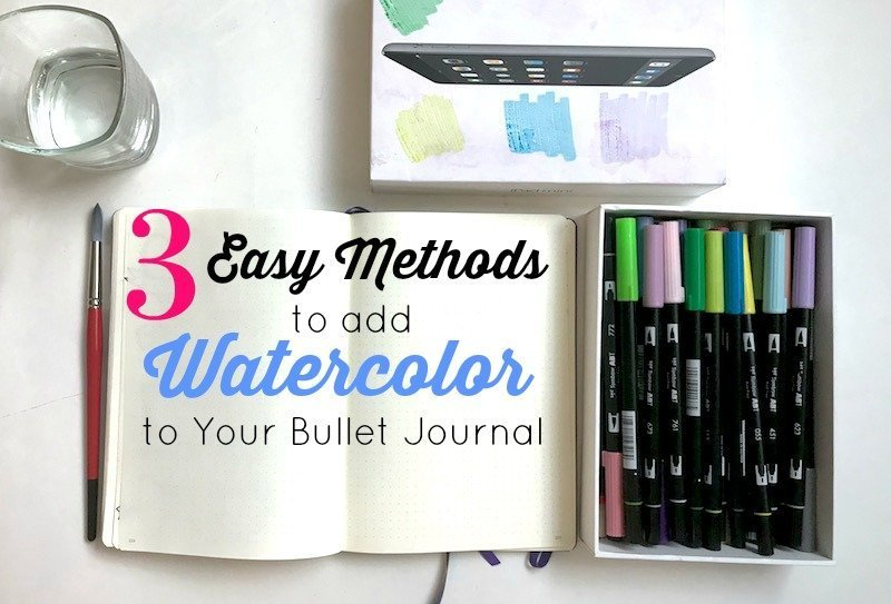 3 Easy Methods to Add Watercolor to Your Bullet Journal