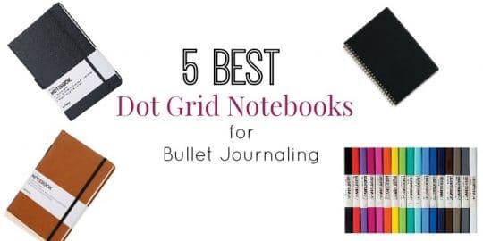 5 Best Dot Grid Notebooks for Bullet Journaling