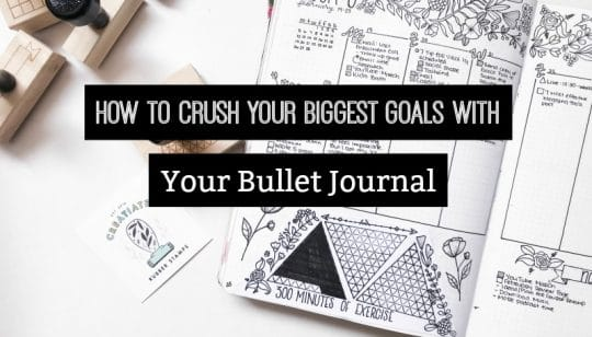 How to Crush Your Biggest Goals With Your Bullet Journal