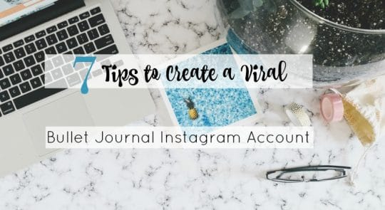 7 Tips to Create a Viral Bullet Journal Instagram Account