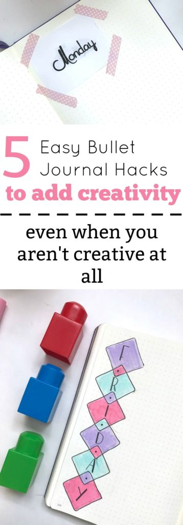 5 Easy Bullet Journal Hacks to add creativity to your journal even when you aren't creative at all