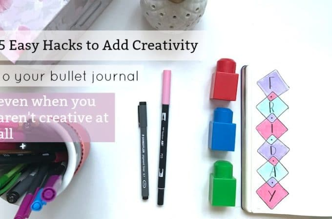 5 Easy Hacks to Add Creativity to You Bullet Journal Even if You Aren't Creative