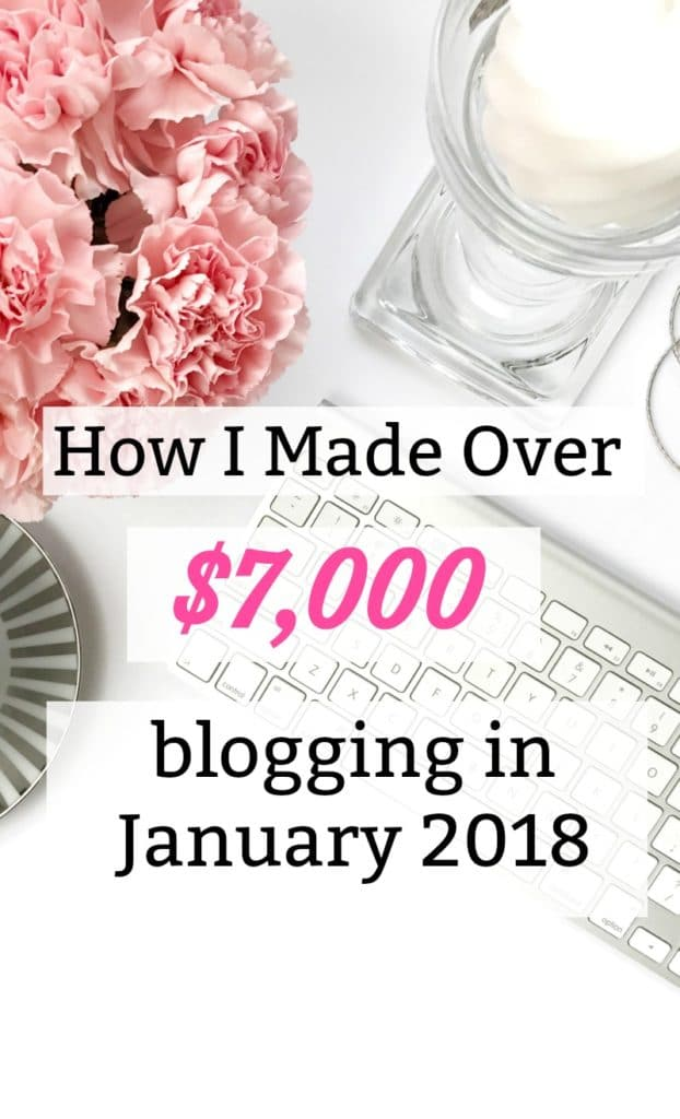See How I Made Over $7,000 Blogging in January 2018 with my Income Report