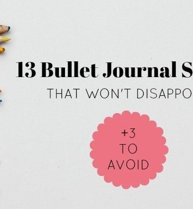 13 Bullet Journal Supplies that Won't Disappoint