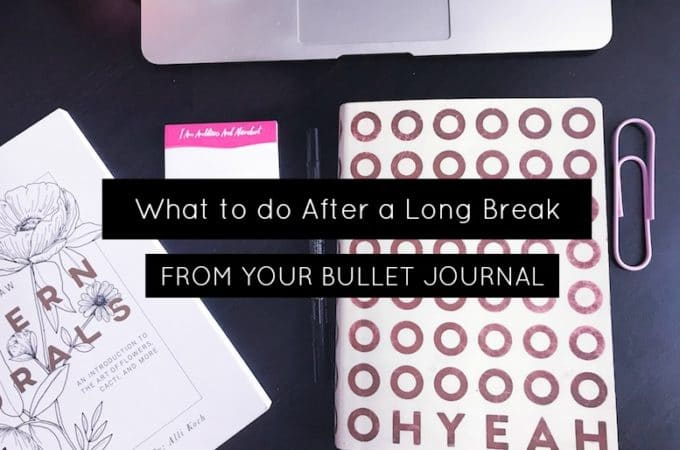 How to Start in Your Bullet Journal Again After Giving Up