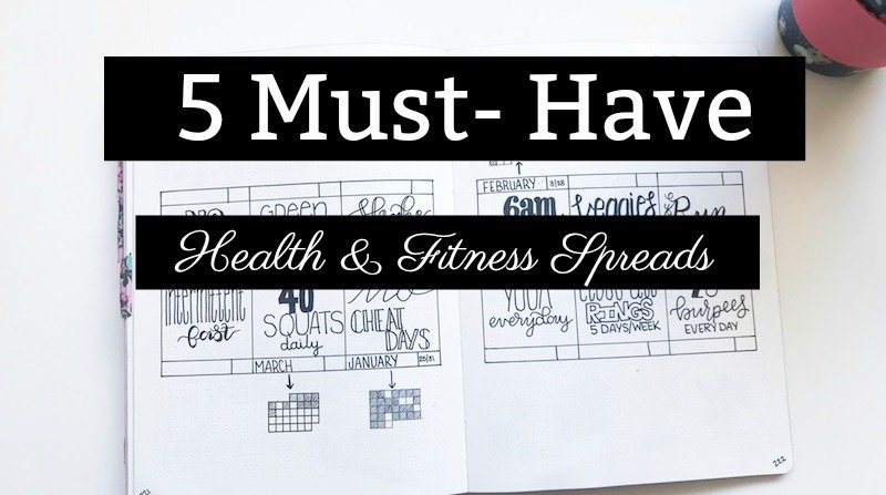 5 Must-Have Health and Fitness Spreads for Your Bullet Journal