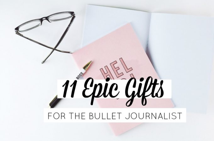 11 Epic Gifts for the Bullet Journalist in Your Life