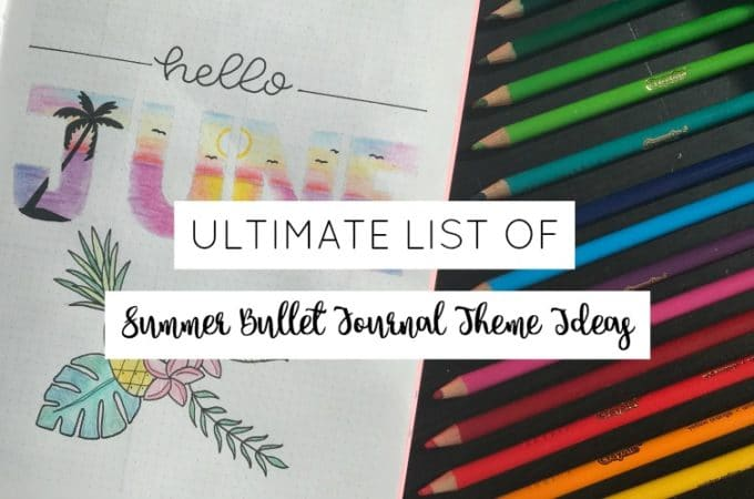 The Ultimate List of Summer Bullet Journal Theme Ideas
