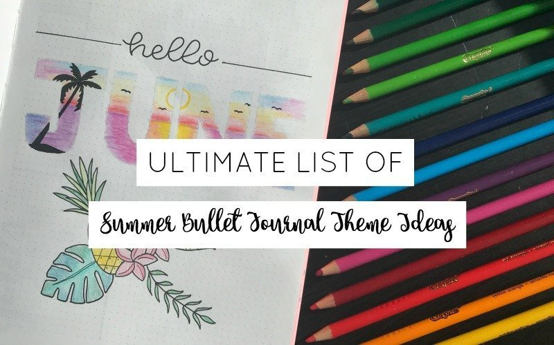 Ultimate List of Summer Bullet Journal Theme Ideas