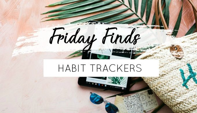 Friday Finds: Habit Tracker Ideas & Inspiration