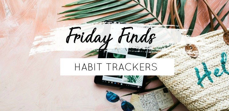 Friday Finds: Habit Tracker Ideas and Inspiration