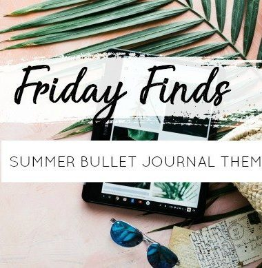 Friday Finds: Summer Bullet Journal Theme