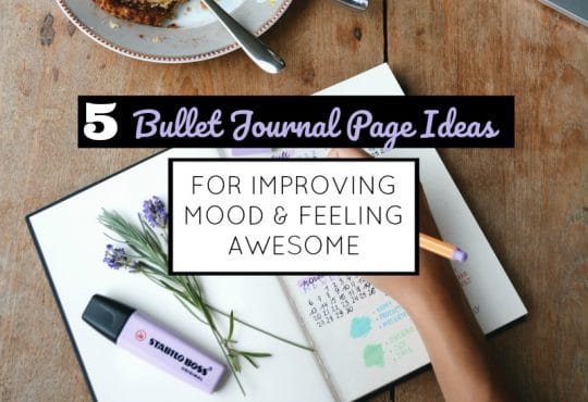 5 Simple Bullet Journal Pages that will improve your mood and help you feel awesome