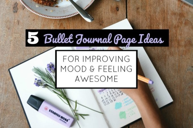 5 Simple Bullet Journal Pages to Make You Feel Awesome