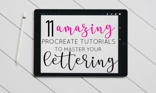 11 Procreate Tutorials to Master iPad Lettering