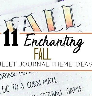 11 Enchanting Fall Bullet Journal Theme Ideas