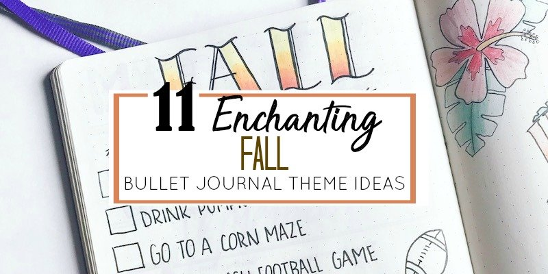 11 Enchanting Fall Bullet Journal Theme Ideas