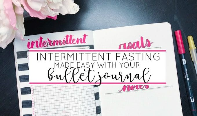 Intermittent Fasting Made Easy in Your Bullet Journal