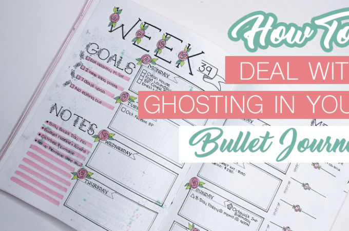 How to Deal With Bleeding and Ghosting in Your Bullet Journal