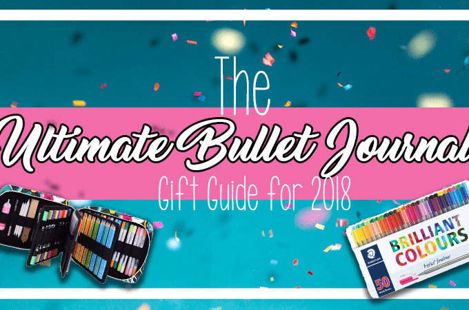 The Ultimate 2018 Bullet Journal Gift Guide