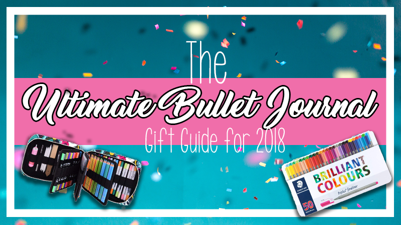 The Ultimate Bullet Journal Gift Guide of 2018