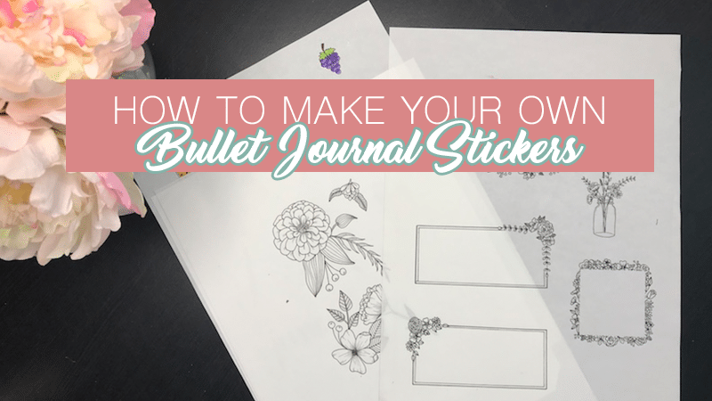 How to Make Printable Stickers for Your Bullet Journal